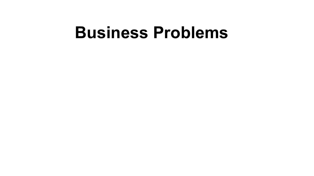 Business Problems