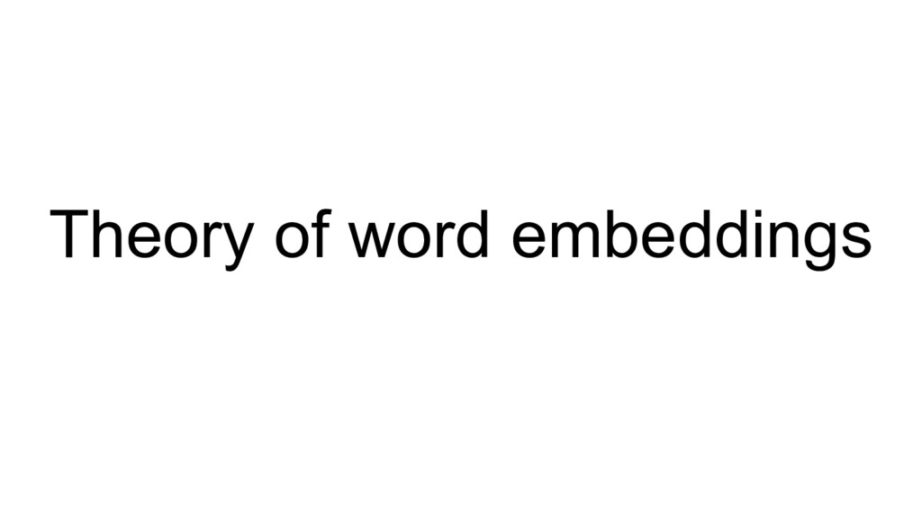 Theory of word embeddings