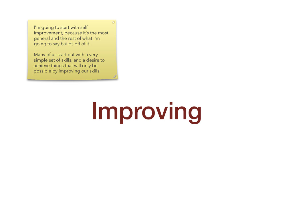 Improving I'm going to start with self improvem...