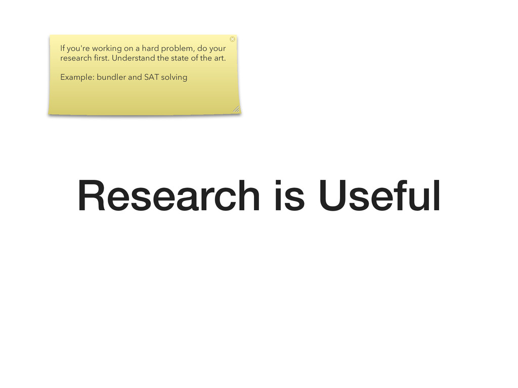 Research is Useful If you're working on a hard ...