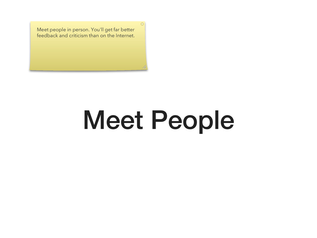 Meet People Meet people in person. You'll get f...