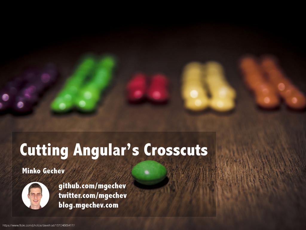 Cutting Angular's Crosscuts Minko Gechev github...