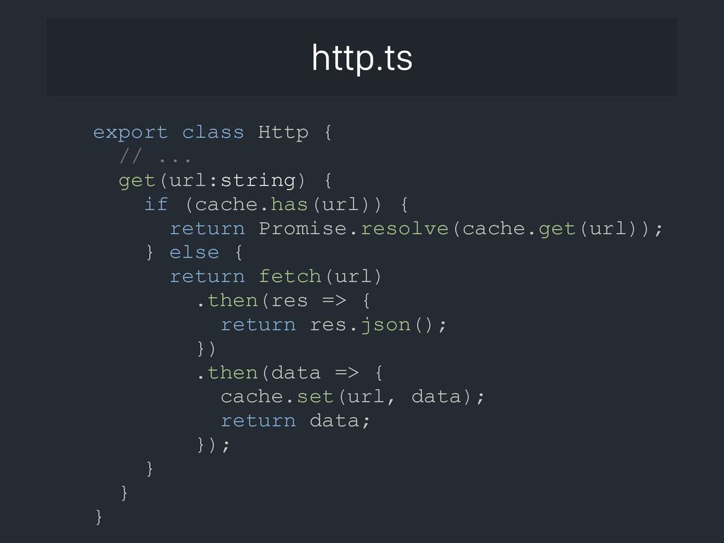 http.ts export class Http { // ... get(url:stri...