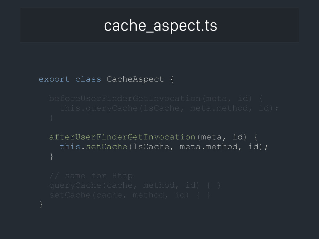 cache_aspect.ts export class CacheAspect { @bef...