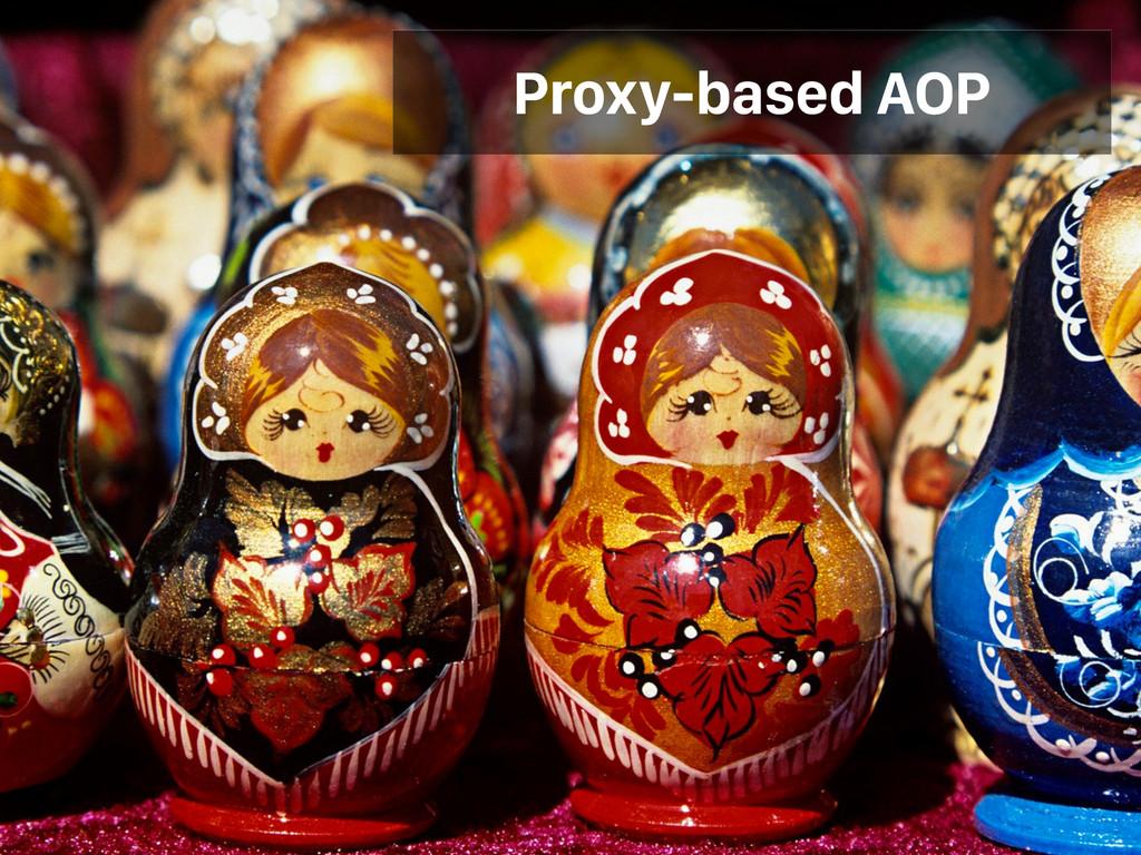 Proxy-based AOP