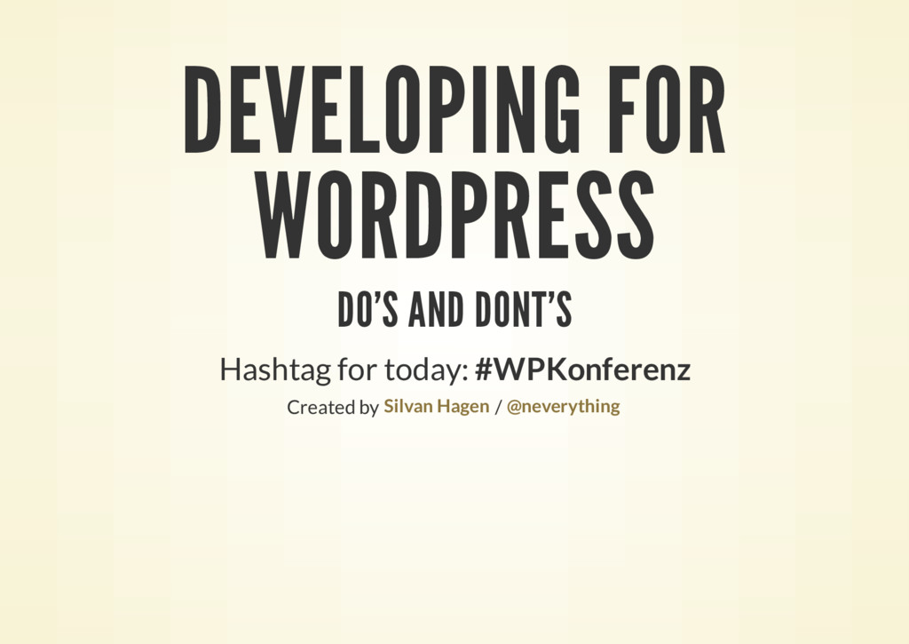 DEVELOPING FOR WORDPRESS DO'S AND DONT'S Hashta...