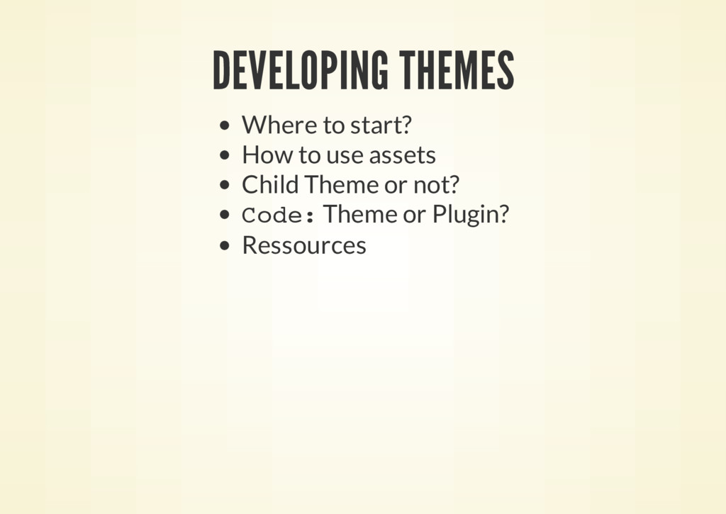 DEVELOPING THEMES Where to start? How to use as...