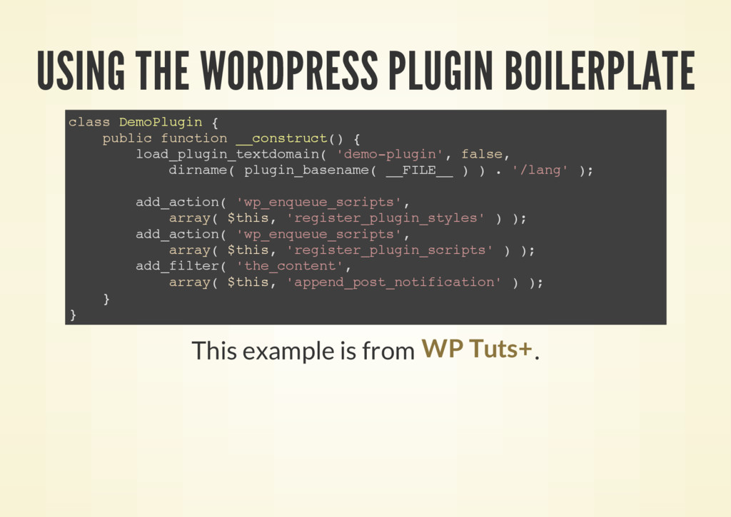 USING THE WORDPRESS PLUGIN BOILERPLATE This exa...