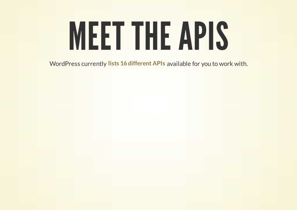 MEET THE APIS WordPress currently available for...