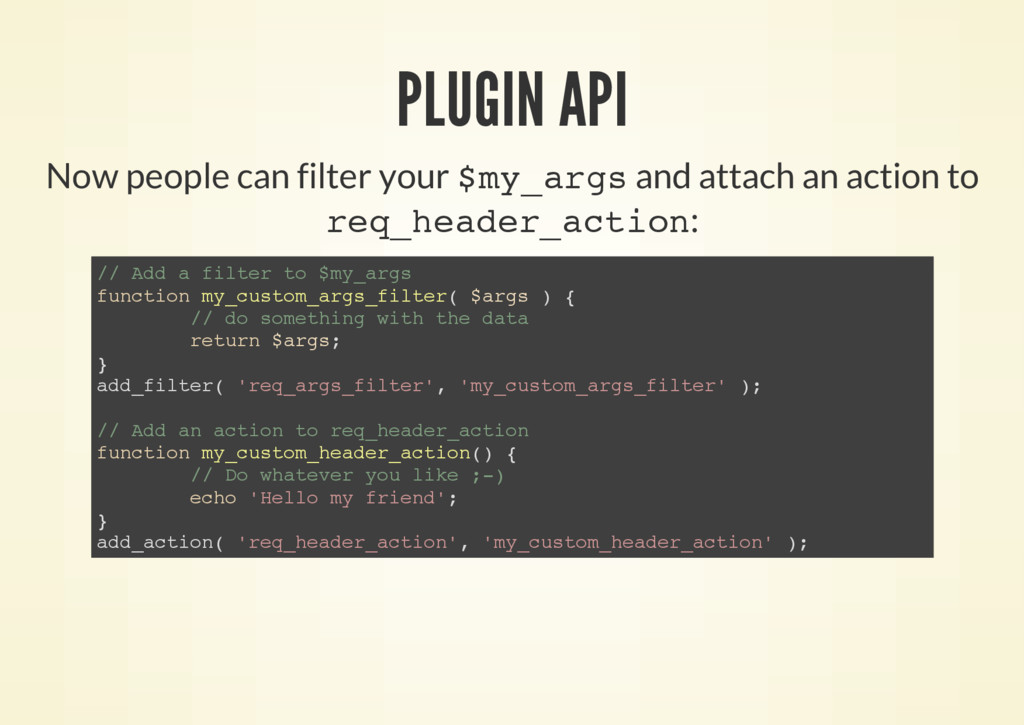 PLUGIN API Now people can filter your $ m y _ a...