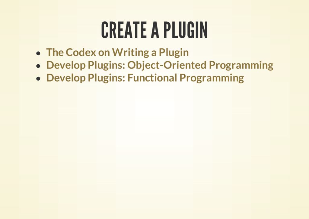 CREATE A PLUGIN The Codex on Writing a Plugin D...