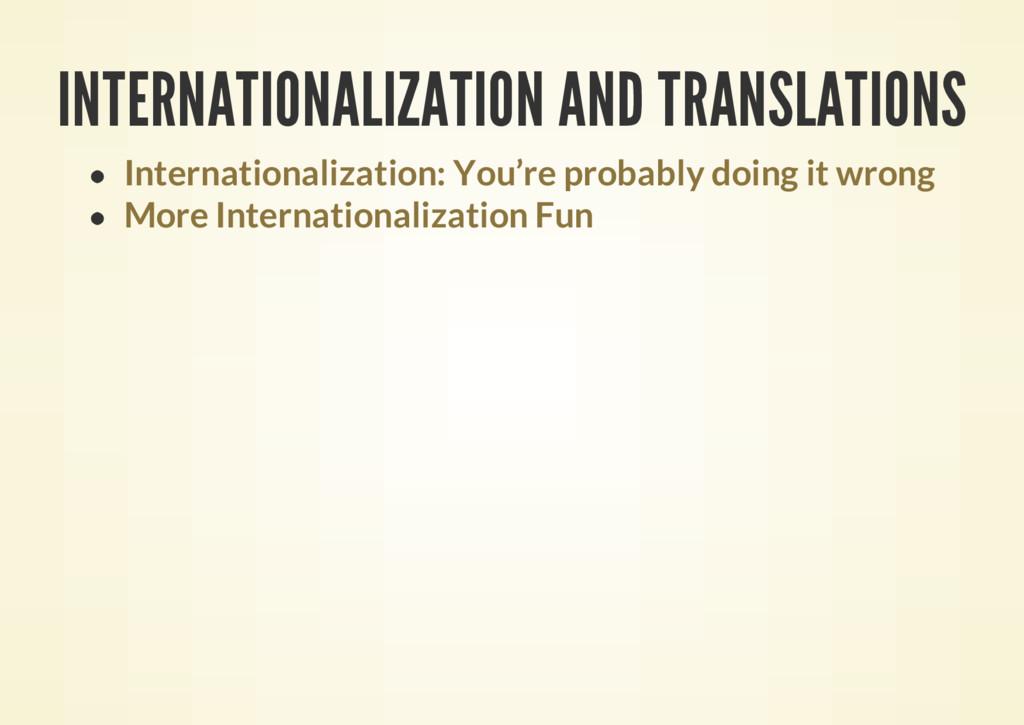 INTERNATIONALIZATION AND TRANSLATIONS Internati...