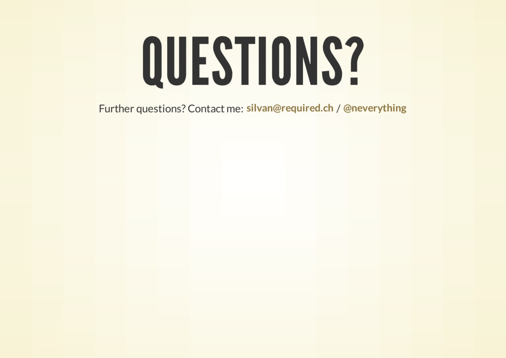 QUESTIONS? Further questions? Contact me: / sil...