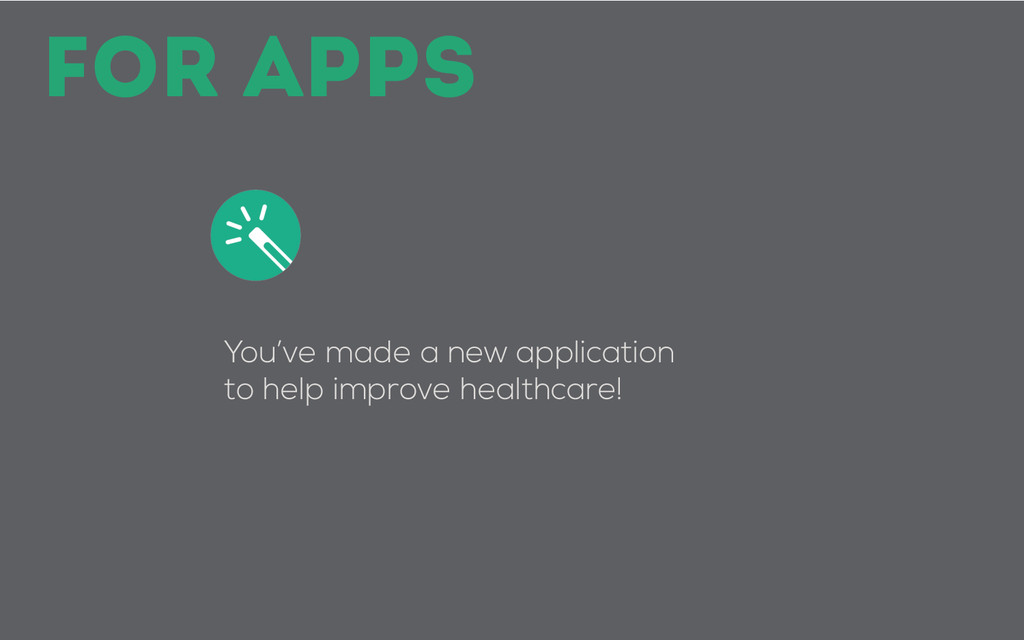 You've made a new application to help improve h...