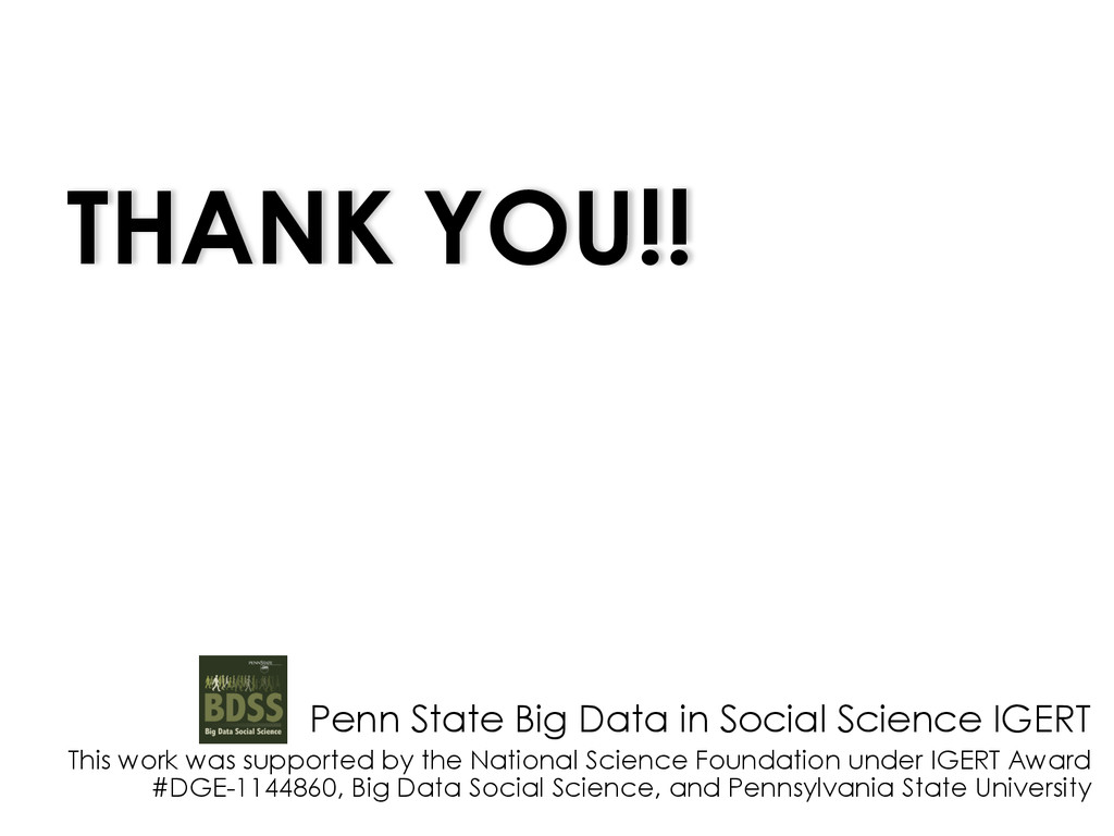 THANK YOU!! Penn State Big Data in Social Scien...