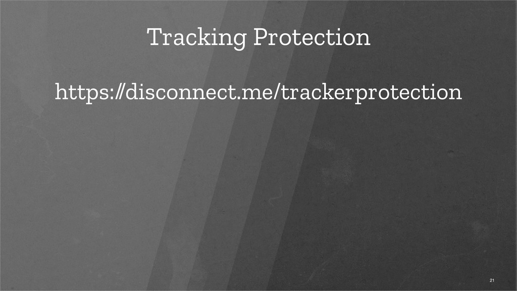Tracking Protection https://disconnect.me/track...
