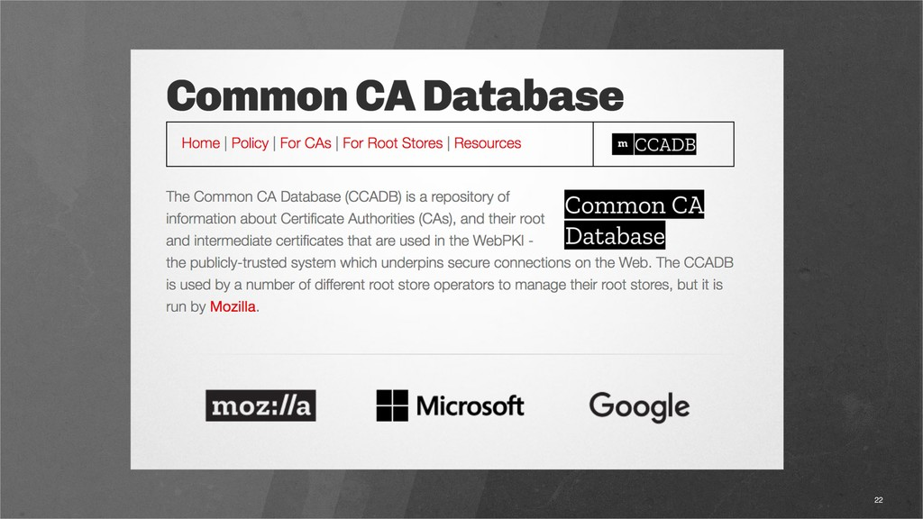 CA Root Program https://ccadb.org 22 Some funda...