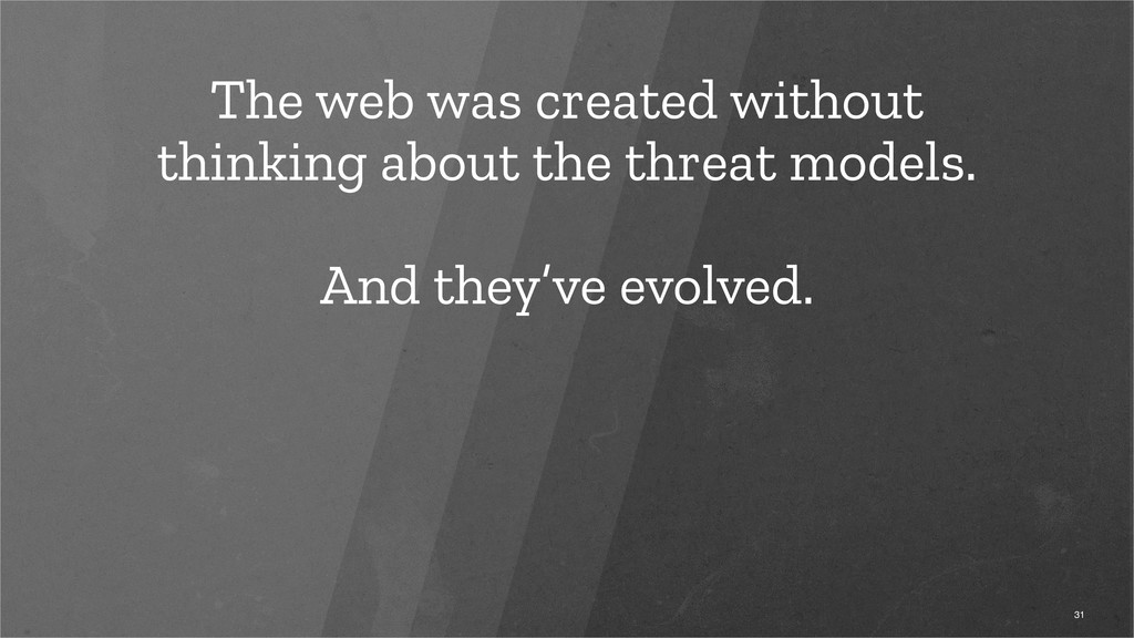 The web was created without thinking about the ...