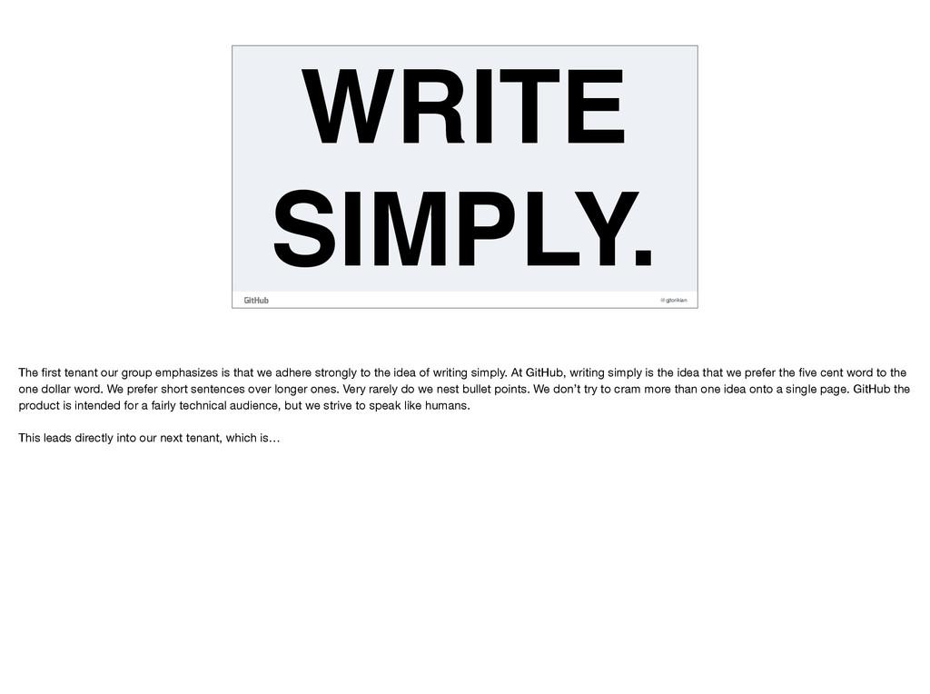 @gjtorikian WRITE SIMPLY. The first tenant our g...