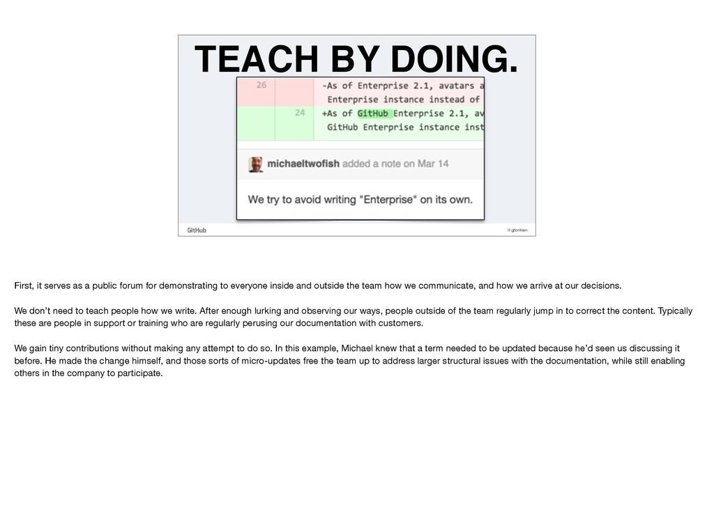 @gjtorikian TEACH BY DOING. First, it serves as...
