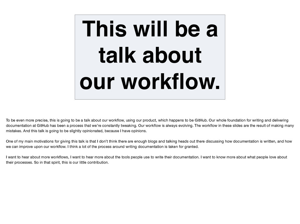 This will be a talk about our workflow. To be ev...