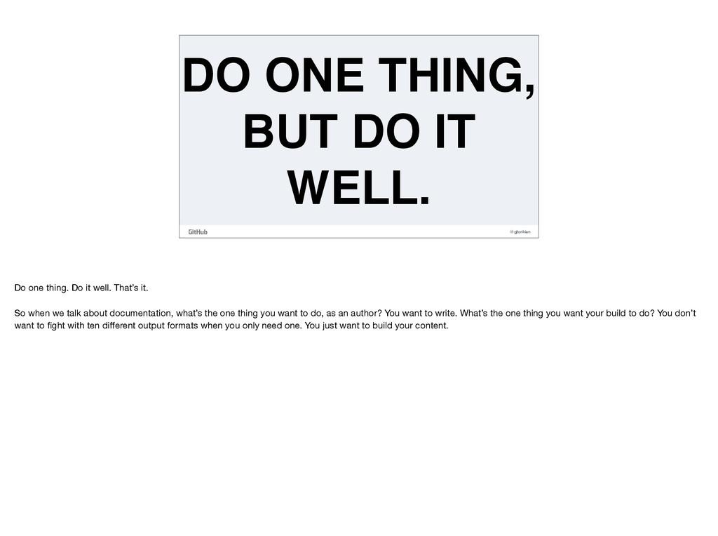 @gjtorikian DO ONE THING, BUT DO IT WELL. Do o...