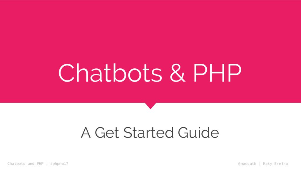 @maccath | Katy Ereira Chatbots and PHP | #phpn...