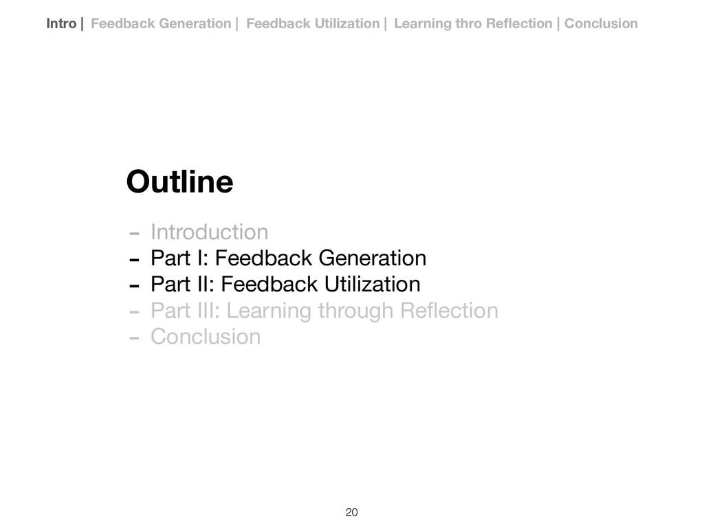 Outline - Introduction  - Part I: Feedback Gene...