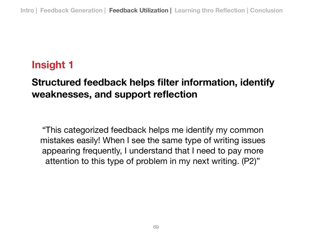 Insight 1 Structured feedback helps filter infor...