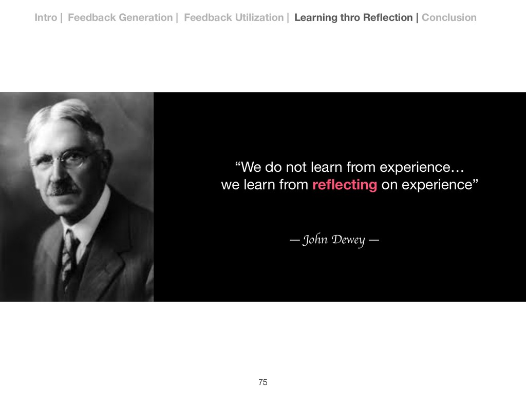 """""""We do not learn from experience…  we learn fro..."""