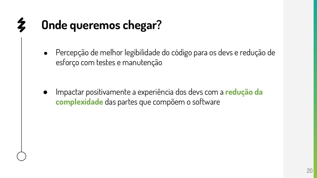 ● Percepção de melhor legibilidade do código pa...