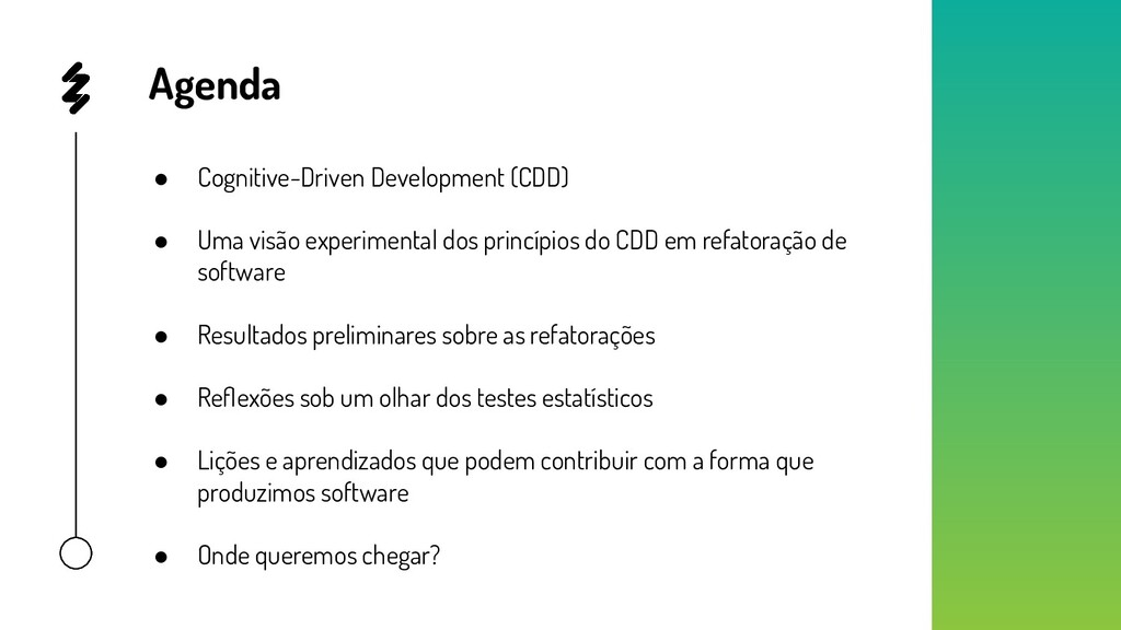 Agenda ● Cognitive-Driven Development (CDD) ● U...