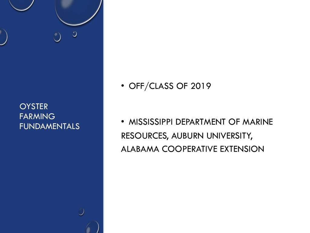 OYSTER FARMING FUNDAMENTALS • OFF/CLASS OF 2019...