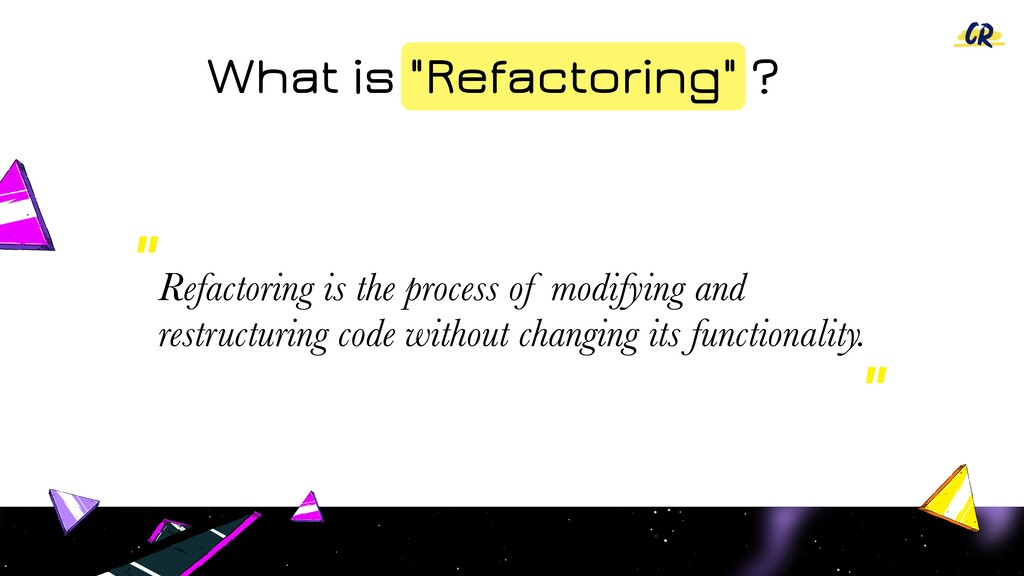 """What is """"Refactoring"""" ? Refactoring is the proc..."""