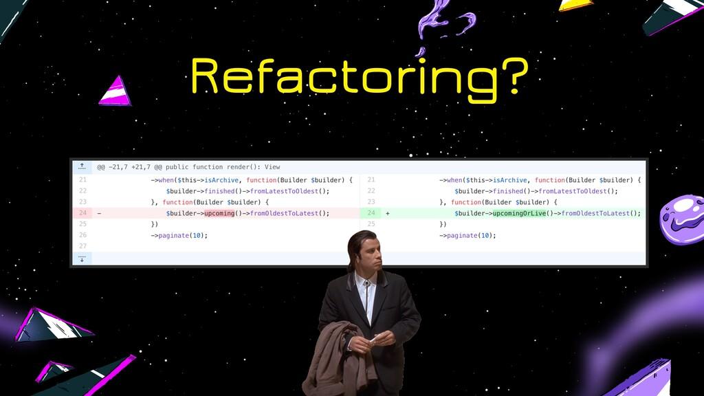 Refactoring?