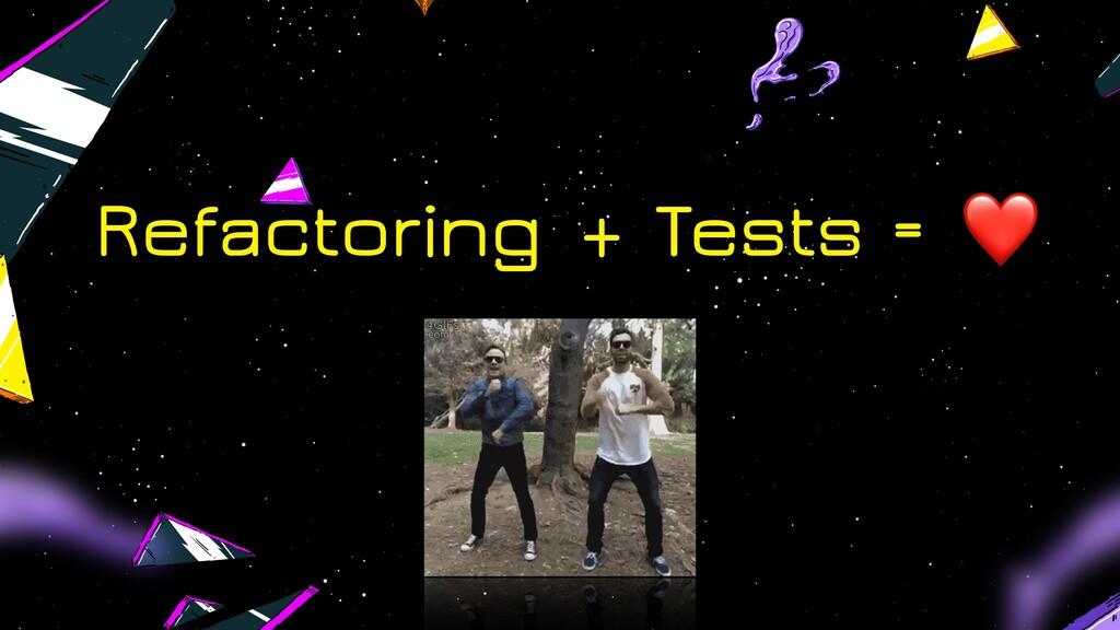 Refactoring + Tests = ❤