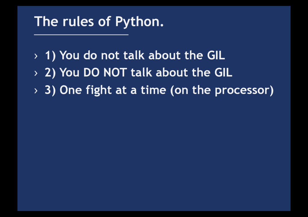 › 1) You do not talk about the GIL › 2) You D...