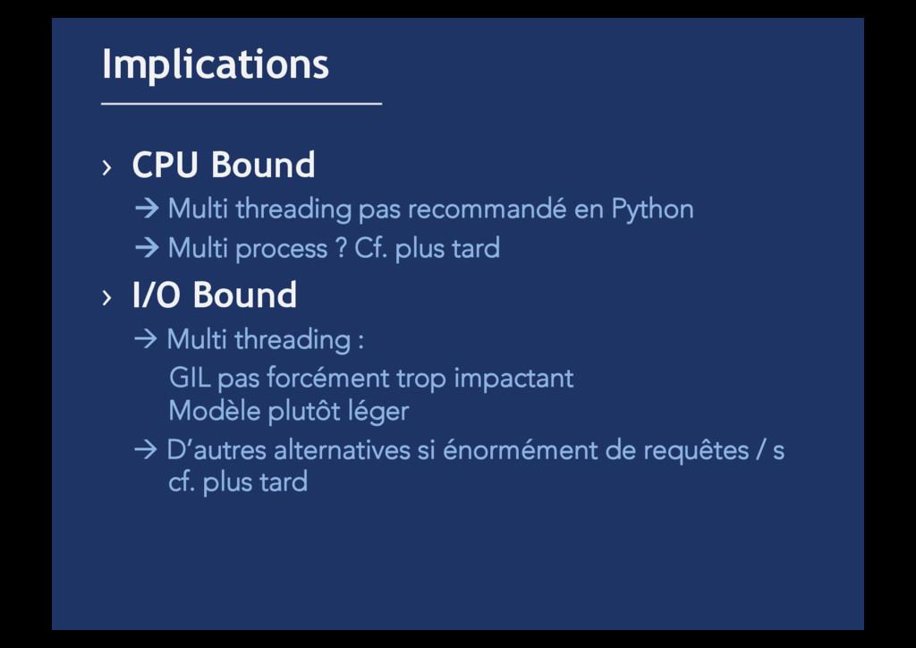 › CPU Bound ! Multi threading pas recommandé e...