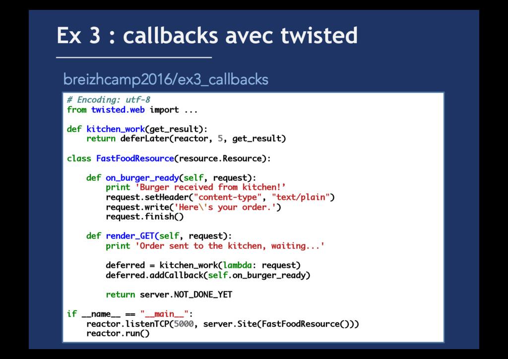 Ex 3 : callbacks avec twisted breizhcamp2016/ex...