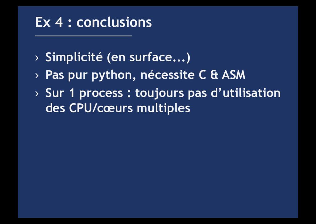 › Simplicité (en surface...) › Pas pur python...