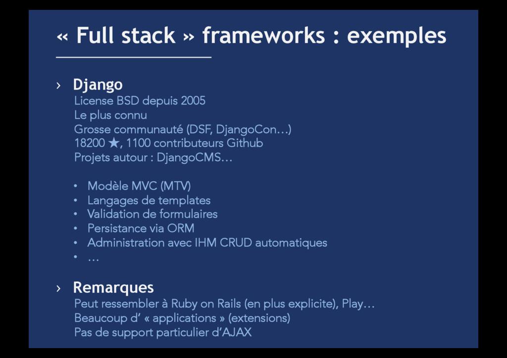 › Django License BSD depuis 2005 Le plus connu...
