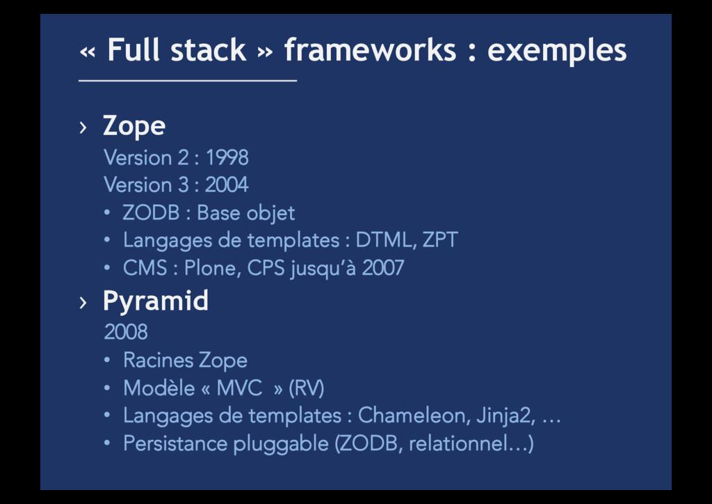 › Zope Version 2 : 1998 Version 3 : 2004 • ZO...