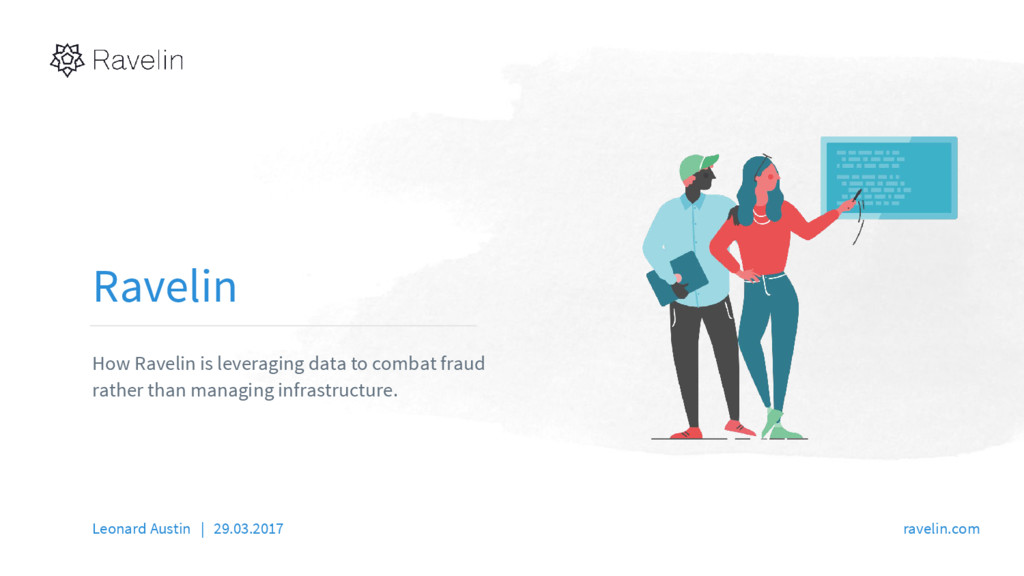 Ravelin How Ravelin is leveraging data to comba...