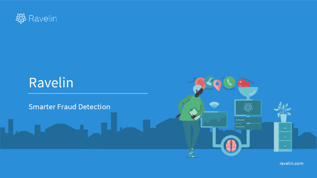 Ravelin Smarter Fraud Detection ravelin.com