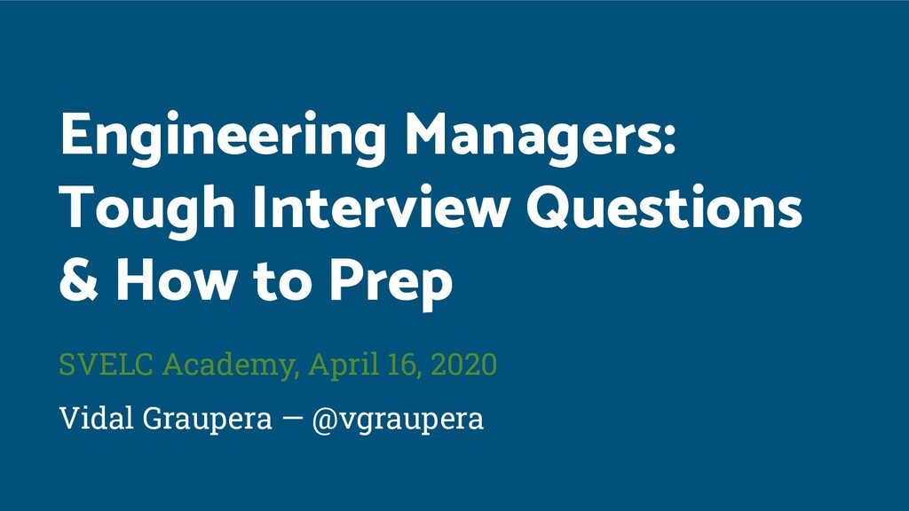 Engineering Managers: Tough Interview Questions...
