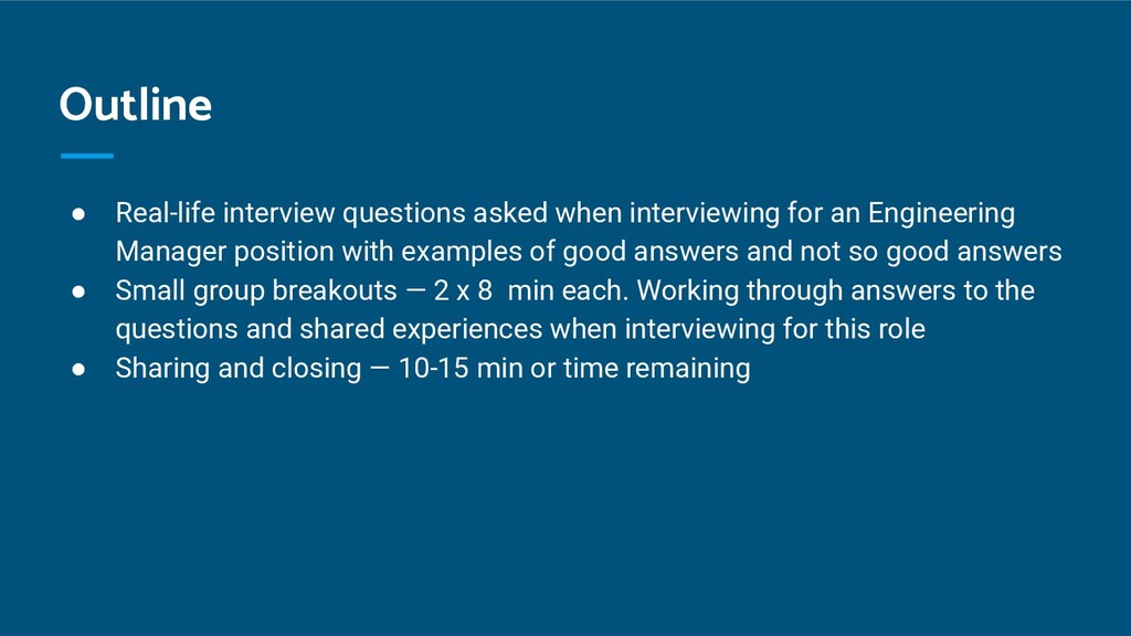 Outline ● Real-life interview questions asked w...