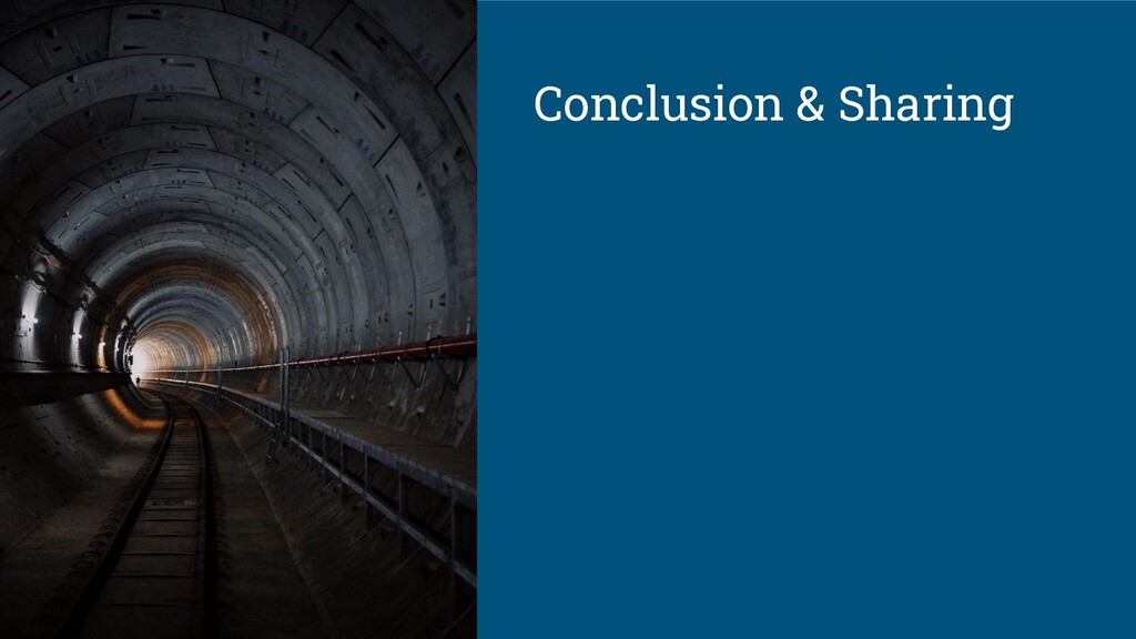 Conclusion & Sharing