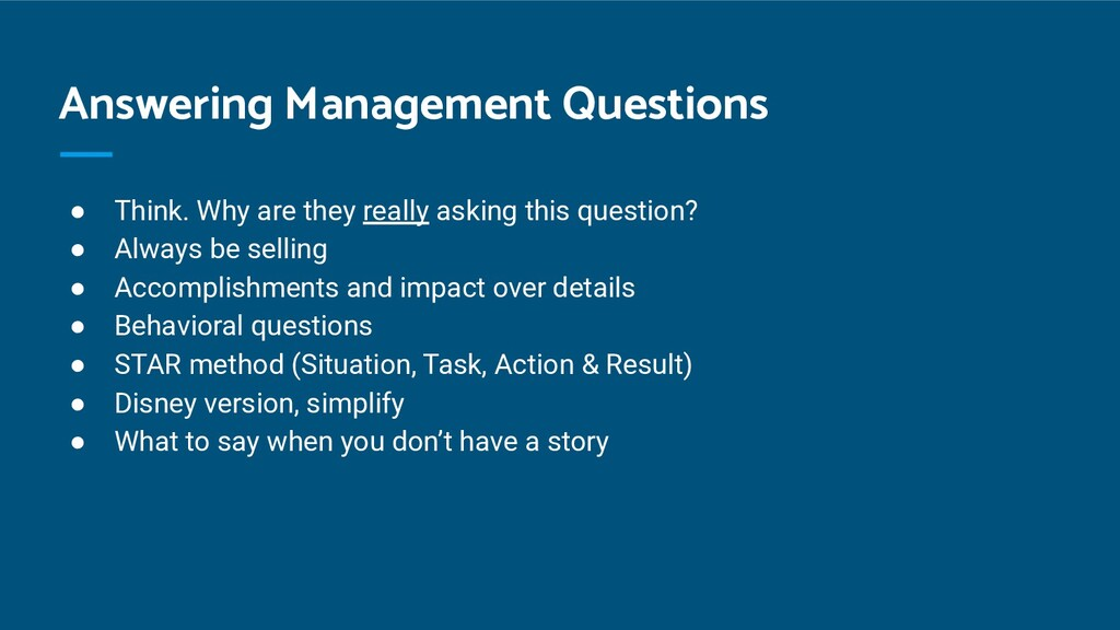 Answering Management Questions ● Think. Why are...