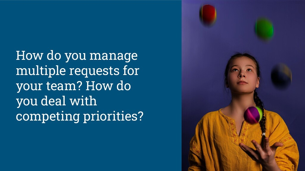 How do you manage multiple requests for your te...