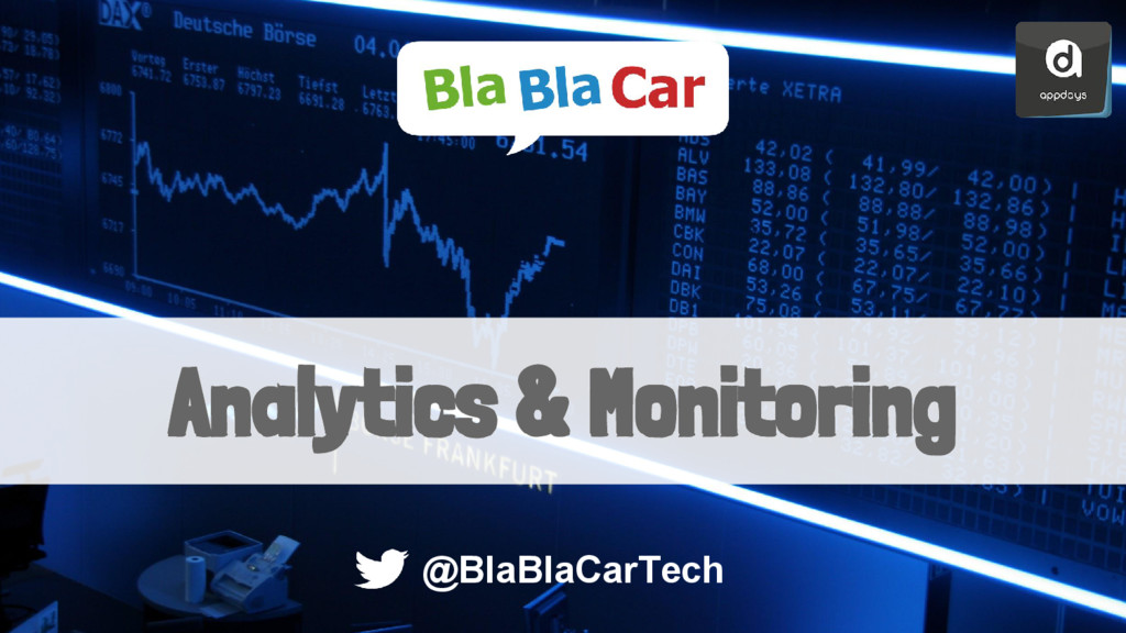 Analytics & Monitoring @BlaBlaCarTech